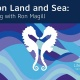 Love on Land and Sea: An Evening With Ron Magill