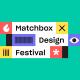 Matchbox Design Festival