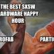 SXSW Hardware Happy Hour
