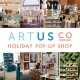 Artus Co Holiday Pop Up Shop