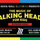 The Music of Talking Heads for Kids at Mohawk Austin (Outdoor)