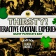 Thirsty!   Interactive Cocktail Experience on St. Patrick's Day