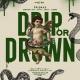 Drip or Drown | Spring Break Miami
