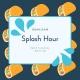 Splash Hour