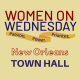 Women on Wednesday New Orleans Town Hall