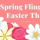 Spring Fling & Easter Things