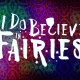 Dixon Place Presents: I Do Believe in Fairies
