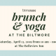 Bubbles & Brunch at the Biltmore!