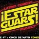 ¡ESTAR GUARS!: A May The 4th/Cinco De Mayo Comedy Fiesta