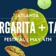 Atlanta Margarita + Taco Festival