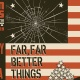 Far, Far Better Things by Geetha Reddy