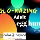 Glo-Mazing Adult Egg Hunt