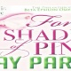 Forty Shades Of Pink Day Party