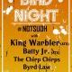 King Warbler w/ Batty Jr, The Chirp Chirps & Byrd Law