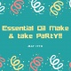 Make and Take Essential Oil Party!