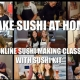 Online Sushi Making Class with Sushi Kit - Make Sushi at Home