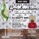 First Friday Graduation Edition / Cinco De Mayo Kickoff