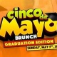 Sunday Funday Cinco De Mayo: Graduation Edition