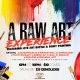 A Raw Art Experience