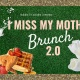 I Miss My Mother Brunch 2.0