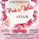 Pre mothers day Pink and White Affair at the V