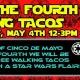 May the Fourth Bring Tacos!