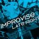 Improvise 2019 Late Night