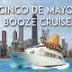 Cinco de Mayo Booze Cruise