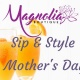 Sip & Style - Mother's Day Edition