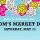 Mom's Market Day (During Flower Festival)