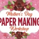 Mother's Day Paper Making Workshop