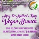 Mother's Day Brunch with Bottomless Mimosas @The New Vegan Restaurant