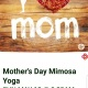 Mother's Day Mimosa Yoga