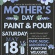 Mothers Day Celebration - Paint and Pour
