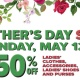 Mothers Day Sale, 50% OFF Ladies Clothing, Accessories & Purses.