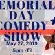 Memorial Day Comedy Show