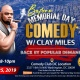 Memorial Day Comedy w/ Clay Miles