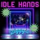 Idle Hands - Ziggy's - July 24th