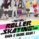 ROLLER SKATING Back 2 Skool Bash