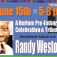A Harlem Pre-Father's Day Tribute and Celebration For Pianist Randy Weston