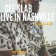 GEE SLAB LIVE IN NASHVILLE