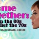 Come Together: When the 60s Met the 70s