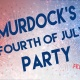 Murdock's 4th of July Party