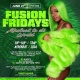 FUSION FRIDAYS  (ACT UP SZN) - The #1 Friday Night Party in the City