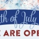 Fourth of July OPEN