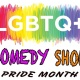 LGBTQ Gay Pride Month Comedy - no drink minimum show!
