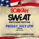 Soak'ah Sweat JULY 5TH