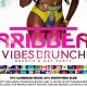 Caribbean Vibes - Indoor & Outdoor Brunch & Day Party