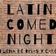 Latinx Comedy Night