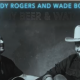 Randy Rogers & Wade Bowen: Hold My Beer and Watch This Tour at Nutty Brown